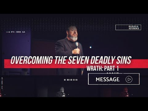 September 8th - Destiny YUMA - Overcoming the Seven Deadly Sins: Wrath Part 1