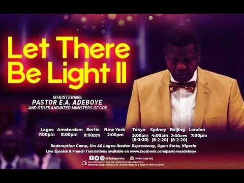 PASTOR E.A ADEBOYE SERMON  - LET THERE BE LIGHT 2