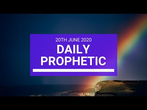 Daily Prophetic 20 June 2020 6 of 7