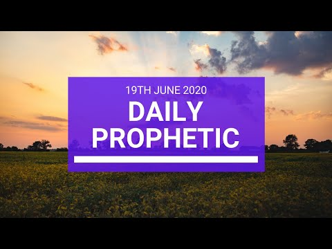 Daily Prophetic 19 June 2020 7 of 7