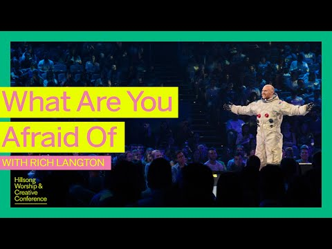 What Are You Afraid Of  Unboxed  Rich Langton  Hillsong Worship & Creative Conference 2017