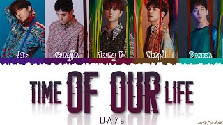 DAY6 (데이식스) - 'TIME OF OUR LIFE' (한 페이지가 될 수 있게) Lyrics [Color Coded_Han_Rom_Eng]