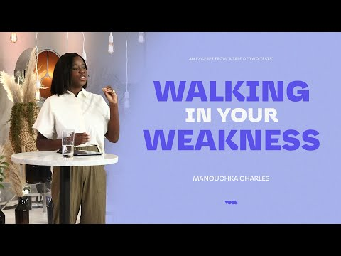 Walking In Your Weakness - A Message from