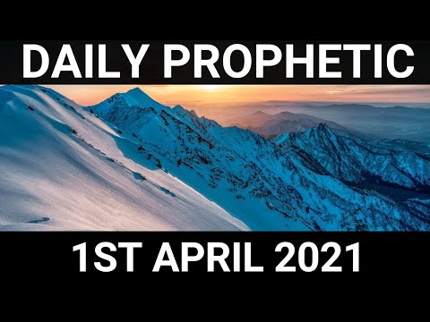 Daily Prophetic 1 April 2021 5 of 7