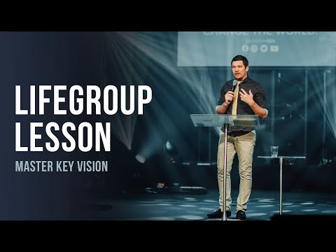 Life Group Lesson - Master Key Vision (2020)