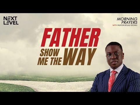 Next Level Prayers  Father Show Me The Way  Pst Bolaji Idowu  10th June 2021