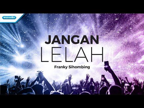 Jangan Lelah - Franky Sihombing (with lyric)