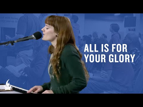 All Is for Your Glory -- The Prayer Room Live Moment