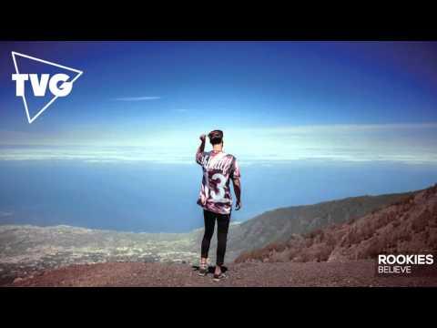 Rookies - Believe - UCxH0sQJKG6Aq9-vFIPnDZ2A