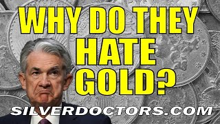 Why Do The Fed And Powell Hate Gold & The Gold Standard?