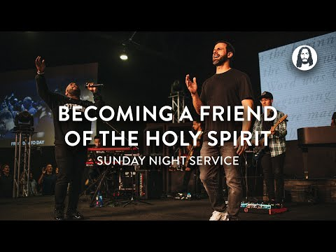Becoming a Friend of The Holy Spirit  Michael Koulianos  Sunday Night Service