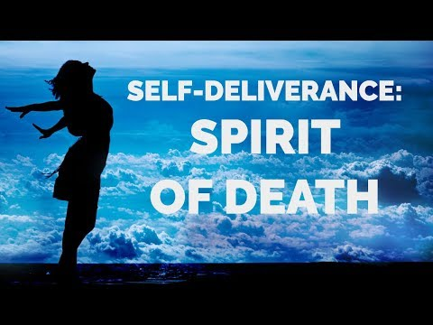 Deliverance From the Spirit of Death  Self-Deliverance Prayers