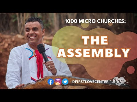 1000 Micro Churches: The Assembly  Dag Heward-Mills