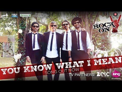 You Know What I Mean Lyrics - Rock On 2 I Farhan Akhtar