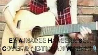 Ek Ajnabee Haseena Se - singeraalia , Carnatic