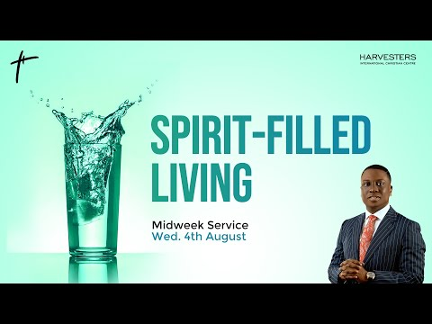 Mid Week Service:  Spirit - Filled Living   Pst Bolaji Idowu  4th August 2021