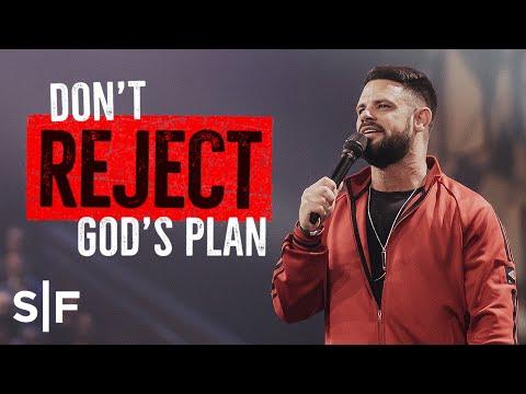 Don't Reject God's Plan  Steven Furtick