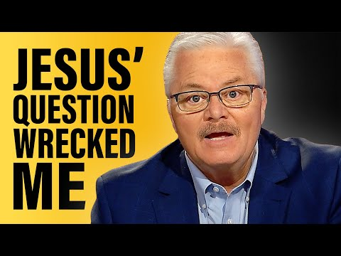 Jesus Came to Ask Me a Question That Will Wreck You!