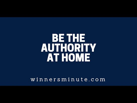 Be the Authority at Home  The Winner's Minute With Mac Hammond