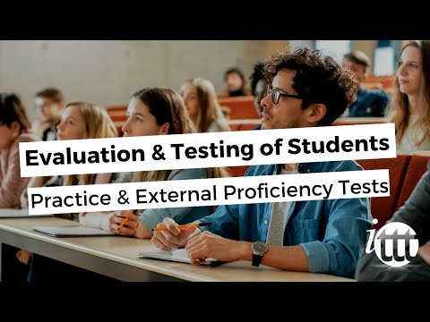 Evaluation and Testing of Students - Practice & External Proficiency Tests
