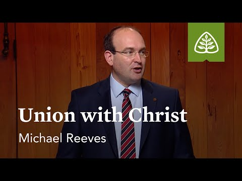 Union with Christ: Reformation Truths with Michael Reeves