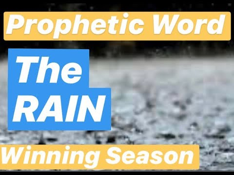 Prophetic Word - The Rain & Winning Season