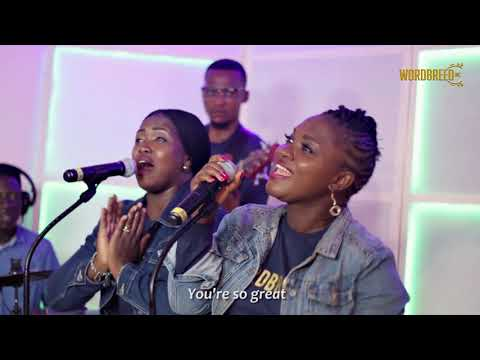 Great is our God-sharon ikekhua and wordbreed worship group