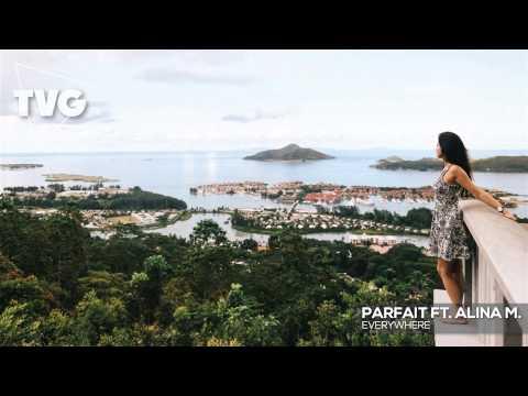 Parfait ft. Alina M. - Everywhere - UCouV5on9oauLTYF-gYhziIQ