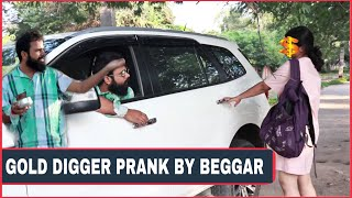 Gold Digger Prank By Beggar | Rich Beggar | BB Pranks | Prank In India
