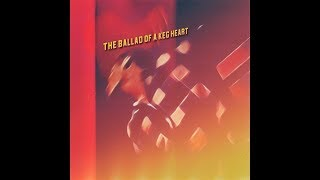 The Ballad of a Keg Heart - timialexander , Acoustic