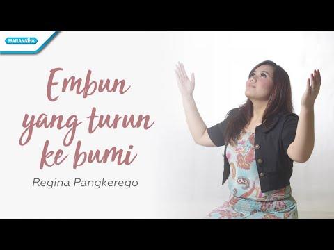 Embun Yang Turun Ke Bumi - Regina Pangkerego (with lyric)