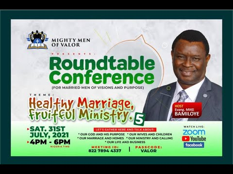 MIGHTY MEN OF VALOR ROUNDTABLE CONFERENCE  HEALTHY MARRIAGE; HEALTHY MINISTRY 5  JULY 2021