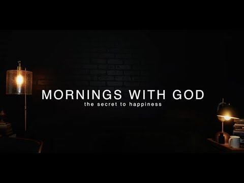 MORNINGS WITH GOD  9 Minute Teaching