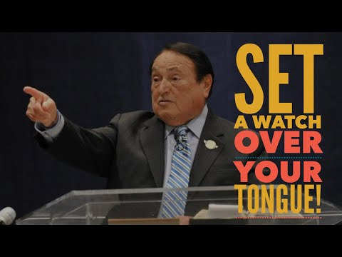 SET A WATCH OVER YOUR TONGUE!