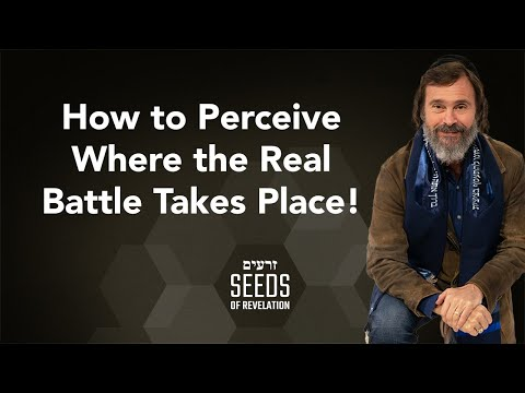 How to Perceive Where the Real Battle Takes Place!