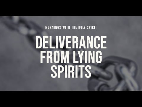 Deliverance from Lying Spirits (Prophetic Prayer & Prophecy)