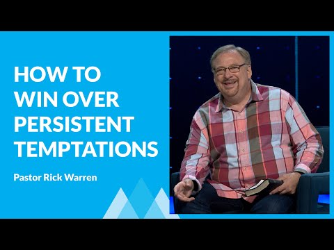 How To Overcome Persistent Temptations with Rick Warren & Tom Holladay