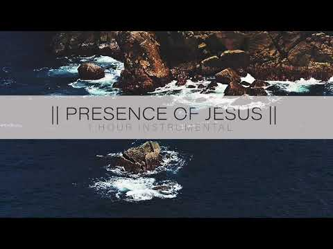PRESENCE OF JESUS  ONE HOUR INSTRUMENTAL