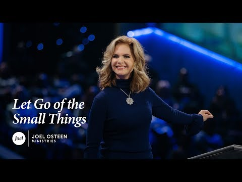 Victoria Osteen - Let Go of the Small Things