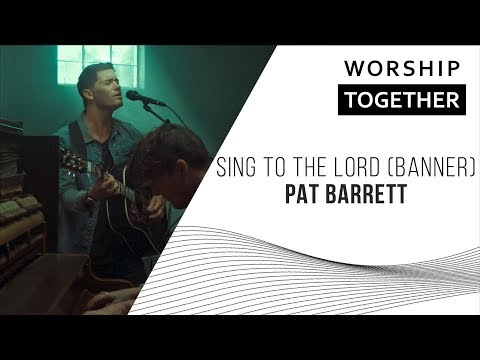 Pat Barrett  // Sing To The Lord (Banner) // New Song Cafe