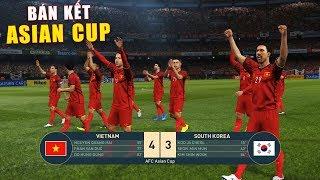 PES19 | ASIAN CUP | TRẬN BÁN KẾT | VIETNAM vs KOREA (19/2 )