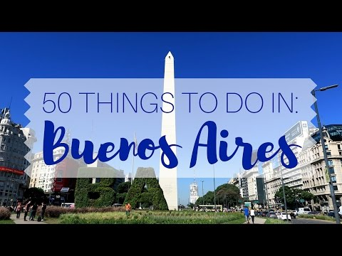 50 Things to do in Buenos Aires Travel Guide - UCnTsUMBOA8E-OHJE-UrFOnA