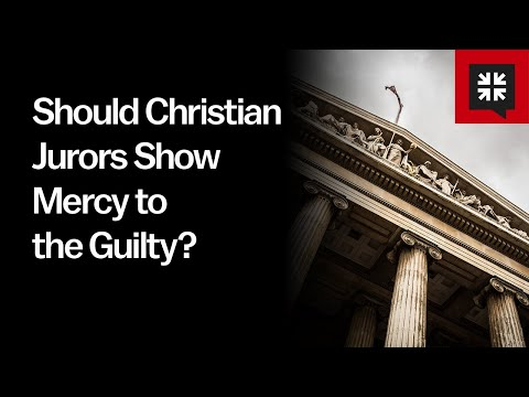 Should Christian Jurors Show Mercy to the Guilty? // Ask Pastor John