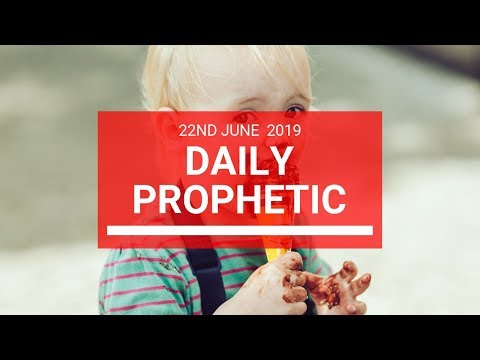 Daily Prophetic 22 June 2019 Word 2