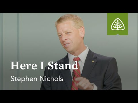 Stephen Nichols: Here I Stand