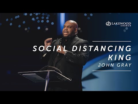 Social Distancing King  Pastor John Gray  2020