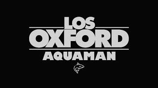 Los Oxford - Aquaman (Videoclip)