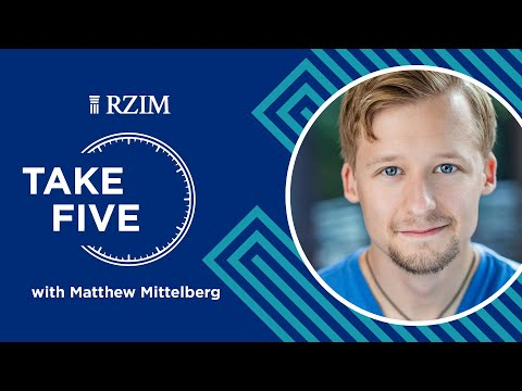 Why I Believe in Miracles  Matthew Mittelberg  Take Five  RZIM