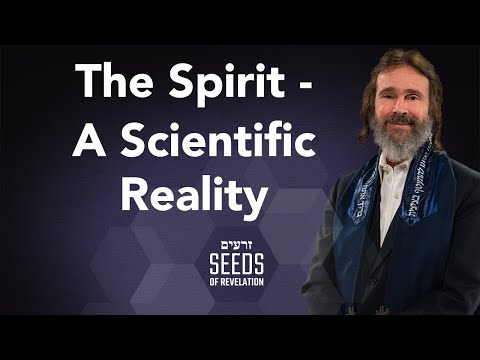 The Spirit - A Scientific Reality