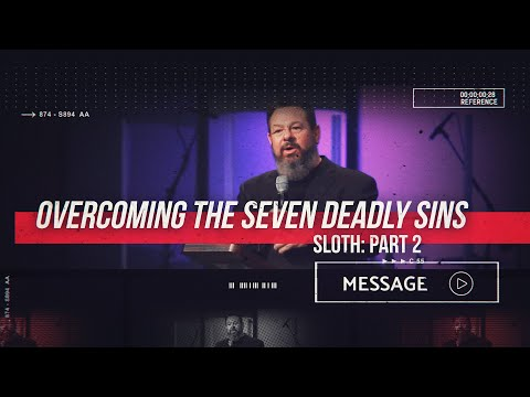 February 8th - Destiny YUMA - Overcoming the Seven Deadly Sins: Sloth Part 2